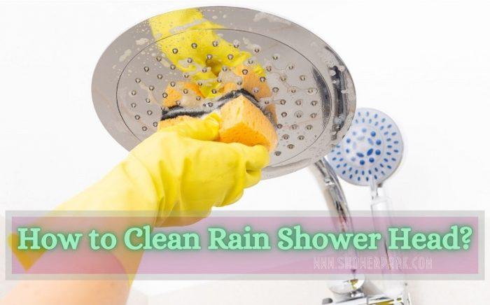 How to Clean Rain Shower Head