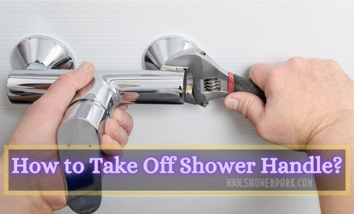 How to Take Off Shower Handle