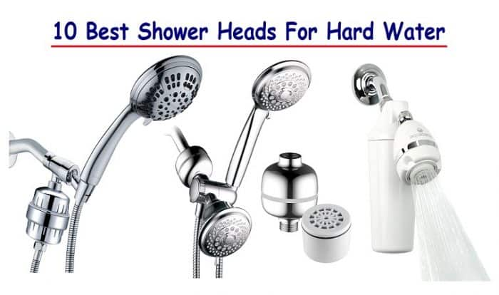 Best Shower Heads For Hard Water