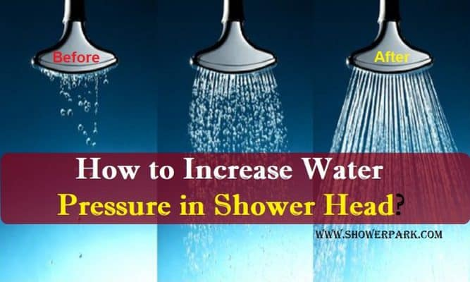 How to Increase Water Pressure in Shower Head?