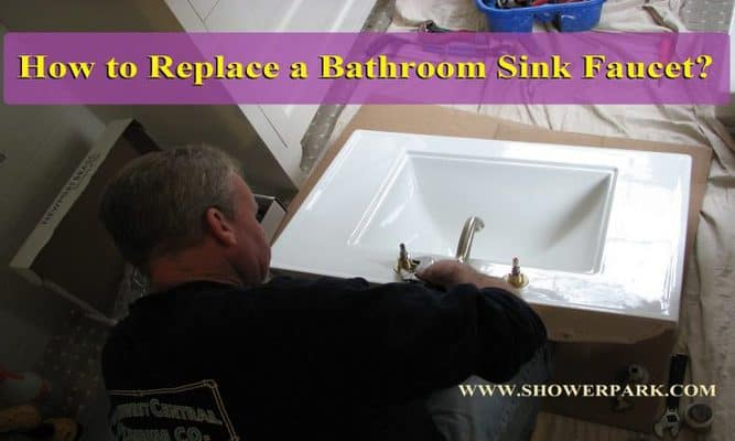 How to Replace a Bathroom Sink Faucet