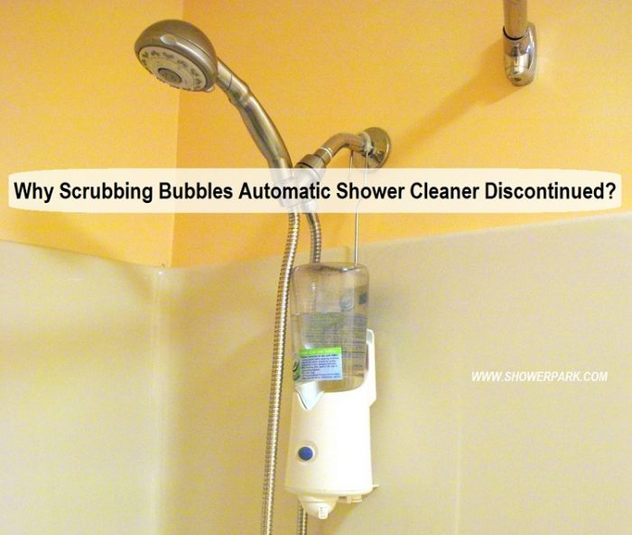 Why Scrubbing Bubbles Automatic Shower Cleaner Discontinued
