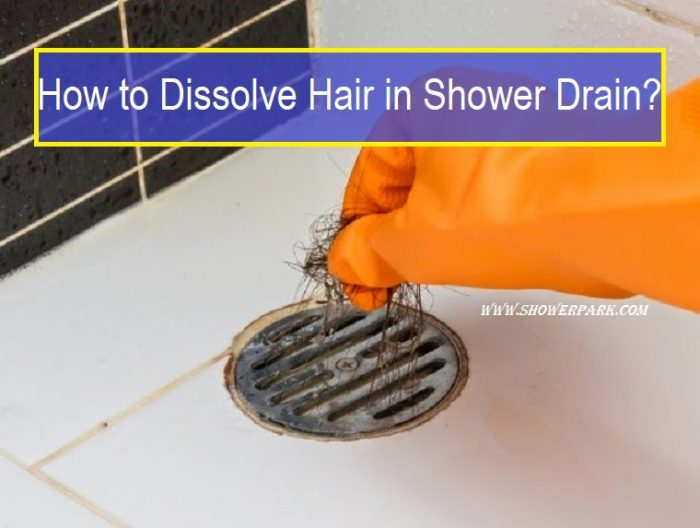 How to Dissolve Hair in Shower Drain