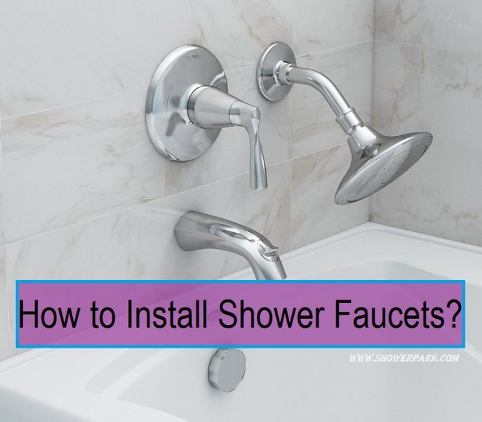How to Install Shower Faucets