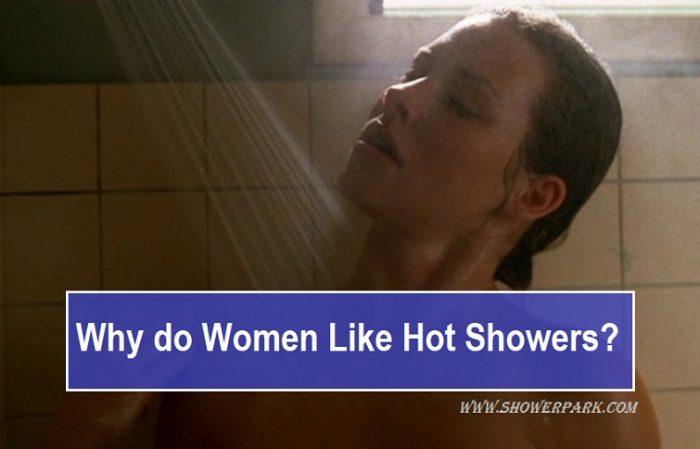 Why do Women Like Hot Showers?