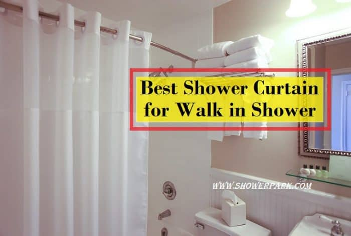 Best Shower Curtain for Walk in Shower