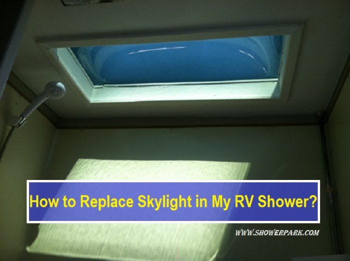 How to Replace Skylight in My RV Shower?