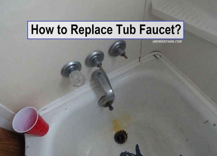 How to Replace Tub Faucet