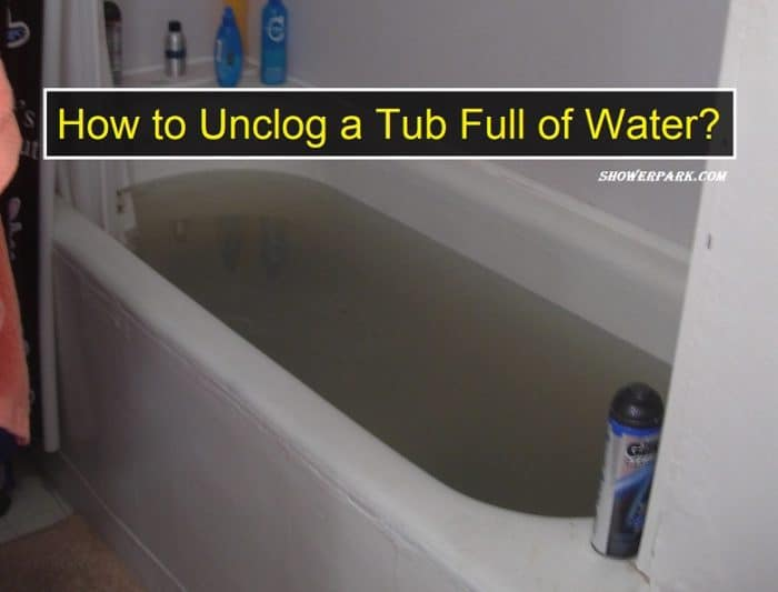 How to Unclog a Tub Full of Water