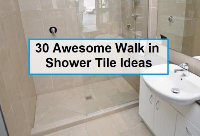 30 Awesome Walk in Shower Tile Ideas