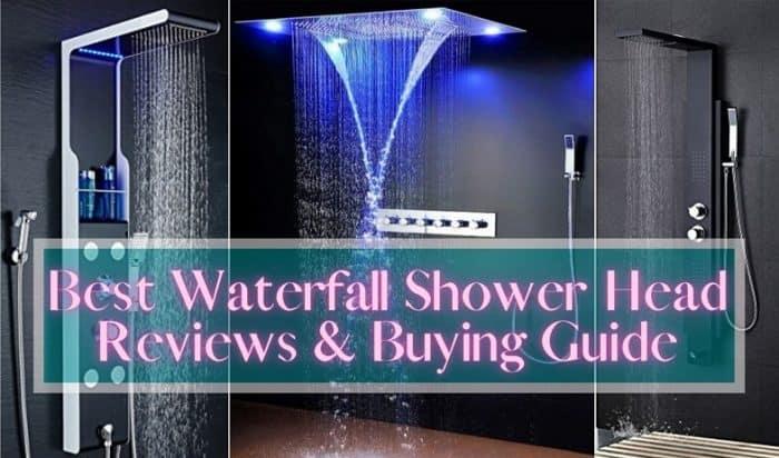 Best Waterfall Shower Head Reviews