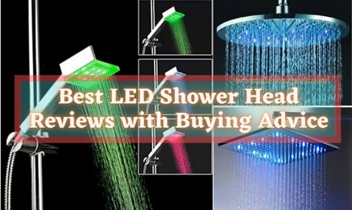 Best LED Shower Head Reviews