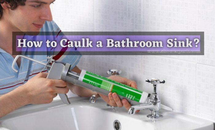 How to Caulk a Bathroom Sink