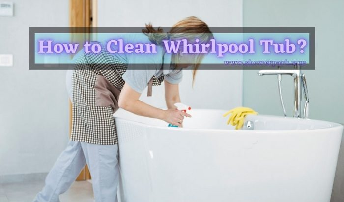 How to Clean Whirlpool Tub