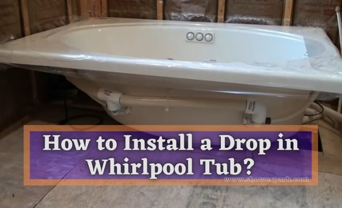 How to Install a Drop in Whirlpool Tub