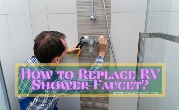 How to Replace RV Shower Faucet